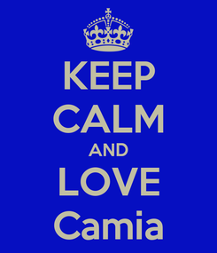 Poster: KEEP CALM AND LOVE Camia