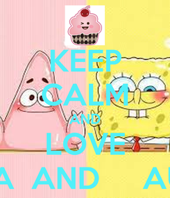 Poster: KEEP CALM AND LOVE CAMILA  AND     AUTUMN