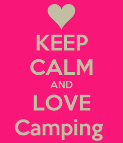 Poster: KEEP CALM AND LOVE Camping