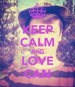 Poster: KEEP CALM AND LOVE CAN