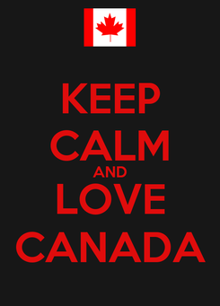 Poster: KEEP CALM AND LOVE CANADA