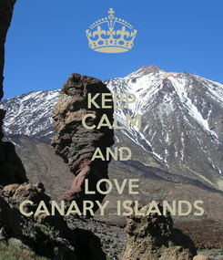 Poster: KEEP CALM AND LOVE CANARY ISLANDS