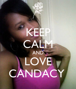 Poster: KEEP CALM AND LOVE CANDACY