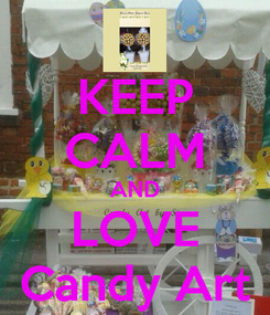 Poster: KEEP CALM AND LOVE Candy Art