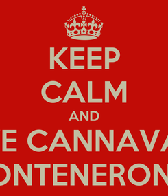 Poster: KEEP CALM AND LOVE CANNAVAZZI ONTENERONI