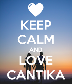 Poster: KEEP CALM AND LOVE CANTIKA
