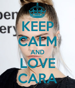 Poster: KEEP CALM AND LOVE CARA