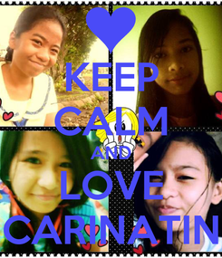 Poster: KEEP CALM AND LOVE CARINATIN