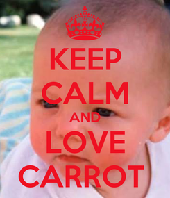 Poster: KEEP CALM AND LOVE CARROT