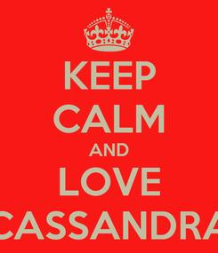 Poster: KEEP CALM AND LOVE CASSANDRA