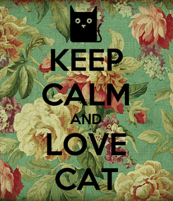 Poster: KEEP CALM AND LOVE CAT