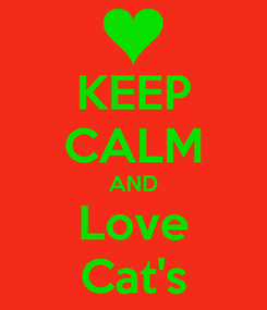 Poster: KEEP CALM AND Love Cat's