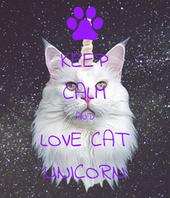 Poster: KEEP CALM AND LOVE CAT UNICORN