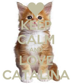 Poster: KEEP CALM AND LOVE CATALINA