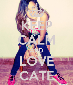 Poster: KEEP CALM AND LOVE CATE