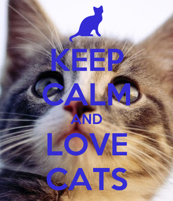 Poster: KEEP CALM AND LOVE CATS