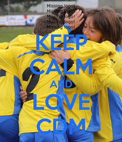 Poster: KEEP CALM AND LOVE CDM
