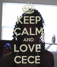 Poster: KEEP CALM AND LOVE  CECE