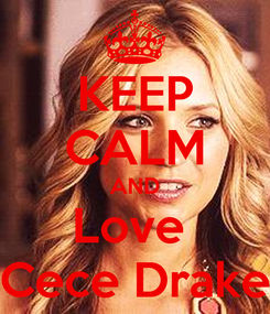 Poster: KEEP CALM AND Love  Cece Drake