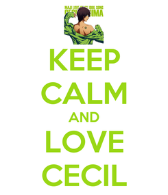 Poster: KEEP CALM AND LOVE CECIL