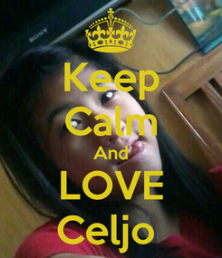 Poster: Keep Calm And LOVE Celjo