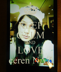 Poster: KEEP CALM AND LOVE ceren NAZ