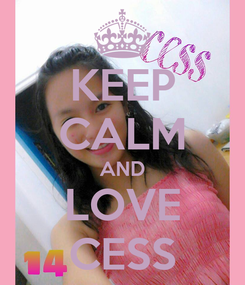 Poster: KEEP CALM AND LOVE CESS