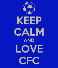 Poster: KEEP CALM AND LOVE CFC