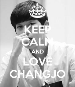 Poster: KEEP CALM AND LOVE CHANGJO