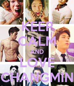 Poster: KEEP CALM AND LOVE CHANGMIN