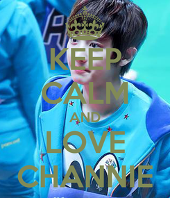 Poster: KEEP CALM AND LOVE CHANNIE
