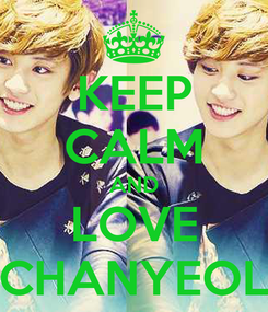 Poster: KEEP CALM AND LOVE CHANYEOL