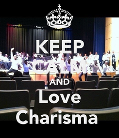 Poster: KEEP CALM AND Love Charisma