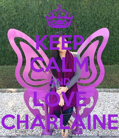 Poster: KEEP CALM AND LOVE CHARLAINE
