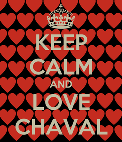 Poster: KEEP CALM AND LOVE CHAVAL