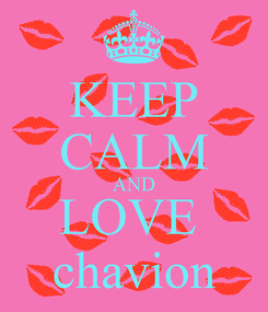 Poster: KEEP CALM AND LOVE  chavion