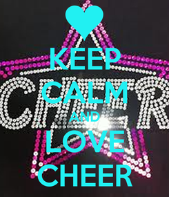Poster: KEEP CALM AND LOVE CHEER