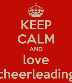 Poster: KEEP CALM AND love cheerleading
