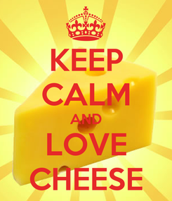 Poster: KEEP CALM AND LOVE CHEESE