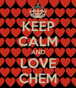 Poster: KEEP CALM AND LOVE CHEM