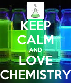 Poster: KEEP CALM AND LOVE CHEMISTRY