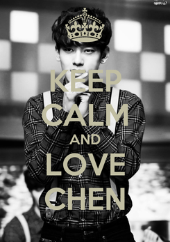 Poster: KEEP CALM AND LOVE CHEN