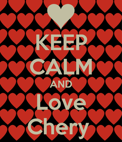 Poster: KEEP CALM AND Love Chery
