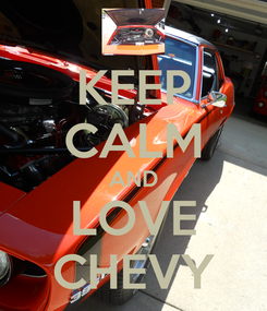 Poster: KEEP CALM AND LOVE CHEVY