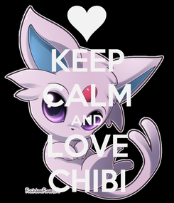 Poster: KEEP CALM AND LOVE CHIBI