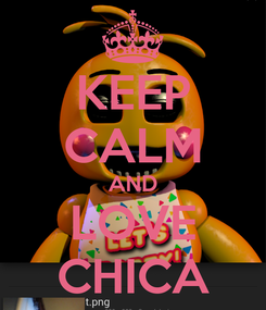 Poster: KEEP CALM AND LOVE CHICA