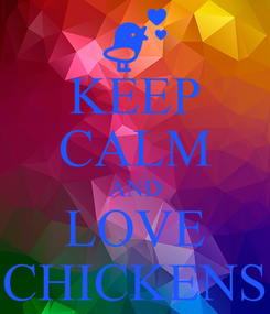 Poster: KEEP CALM AND LOVE CHICKENS
