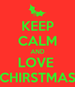 Poster: KEEP CALM AND LOVE  CHIRSTMAS