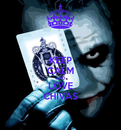 Poster: KEEP CALM AND LOVE CHIVAS