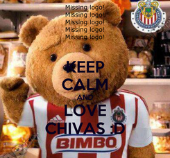 Poster: KEEP CALM AND LOVE CHIVAS :D
